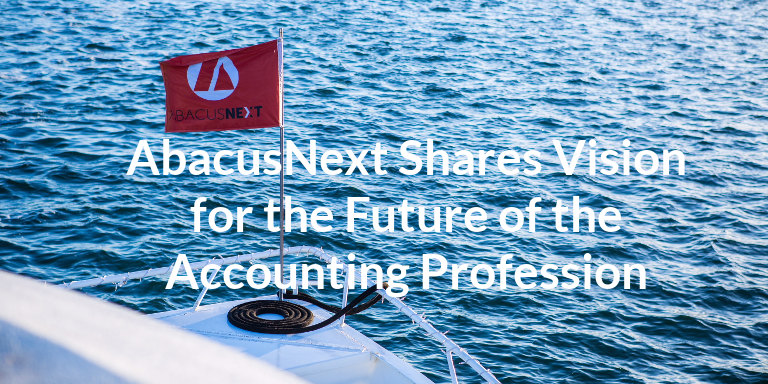 AbacusNext Shares Its Vision for the Future of the Accounting Profession