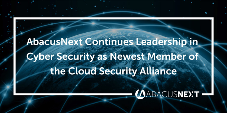 AbacusNext continues leadership in cyber security as newest member of the Cloud Security Alliance