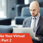 How to Make Your Virtual Firm Work: Part 2