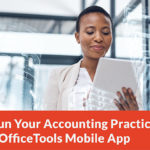 How to Run Your Accounting Practice with the OfficeTools Mobile App